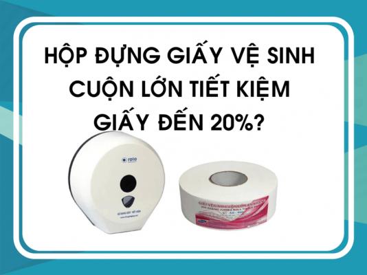 Hộp đựng giấy vệ sinh cuộn lớn giúp tiết kiệm giấy đến 20%