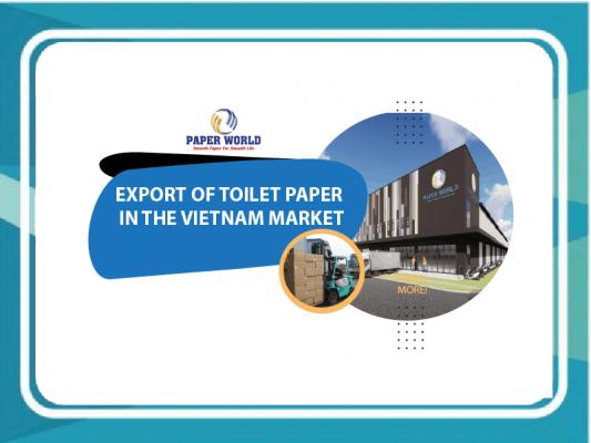 Export of toilet paper in the Vietnam market