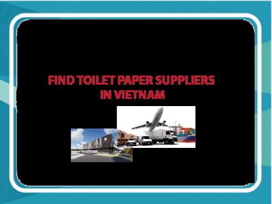 Find toilet paper suppliers in Vietnam